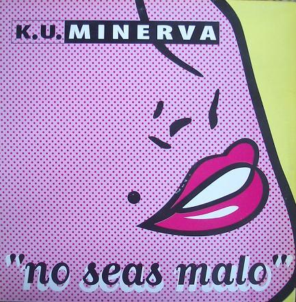 Ku Minerva - No Seas Malo